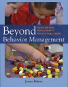 Beyond Behavior Management: The Six Life Skills Children Need to Thrive in Today's World - Jenna Bilmes