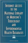 Internet Access to the National Library of Medicine's Toxicology and Environmental Health Databases - Catharyn T. Liverman, Institute of Medicine