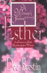 A Woman's Journey Through Esther: 8 Lessons on Faith Exclusively for Women - Dee Brestin