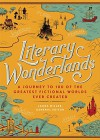 Literary Wonderlands: A Journey Through the Greatest Fictional Worlds Ever Created - John Sutherland, Tom Shippey, Laura Miller, Lev Grossman