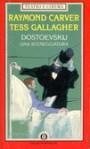 Dostoevskij: una sceneggiatura - Raymond Carver, Masolino D'Amico, Tess Gallagher