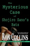 The Mysterious Case of Shojiro Sano's Bats - Ron Collins