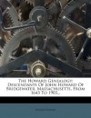 The Howard Genealogy: Descendants Of John Howard Of Bridgewater, Massachusetts, From 1643 To 1903... - Heman Howard