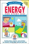Janice VanCleave's Energy for Every Kid: Easy Activities That Make Learning Science Fun (Science for Every Kid) - Janice VanCleave