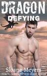 Dragon Defying - Sloane Meyers