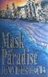 Mask of Paradise - Jennifer Bacia