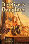 Big River's Daughter - Bobbi Miller