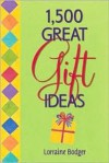 1,500 Great Gift Ideas - Lorraine Bodger