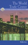 The World Trade Center (Great Structures in History) - Debbie Levy