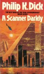 A Scanner Darkly - Philip K. Dick