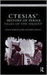 Ctesias' 'History of Persia': Tales of the Orient - Lloyd Llewellyn-Jones, James Robson