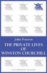 The Private Lives of Winston Churchill - John Pearson
