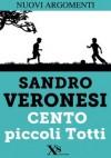 Cento piccoli Totti - Sandro Veronesi
