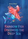 Rainbow Fish Discovers the Deep Sea (Rainbow Fish (North-South Books)) - Marcus Pfister