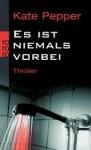 Es Ist Niemals Vorbei Thriller - Kate Pepper, Gabriele Weber-Jaric