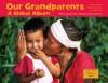 Our Grandparents: A Global Album - Maya Ajmera, Sheila Kinkade, Cynthia Pon