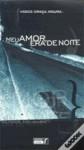 Meu Amor, Era De Noite: Romance - Vasco Graça Moura