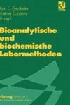 Bioanalytische Und Biochemische Labormethoden - Kurt E. Geckeler, Heiner Eckstein