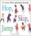 Very First Picture Book: Hop, Skip, Jump (Very First Picture Books) - Nicola Tuxworth