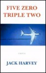 Five Zero Triple Two - Jack Harvey