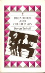 Decadence And Other Plays: East/West/Greek - Steven Berkoff