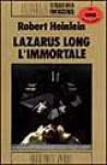 Lazarus Long, l'immortale - Robert A. Heinlein, Roberta Rambelli