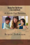 Helping Your Child Become a Successful Reader - Bruce Johnson