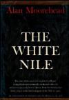 White Nile - Alan Moorehead