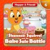 Shannon Squirrel and the Bake Sale Battle (Hopper & Friends Book 6) - Amy Best, Michael Harris