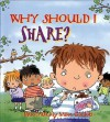 Why Should I Share? (Why Should I? Books) - Claire Llewellyn