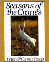 Seasons of the Cranes - Peter Roop, Connie Roop