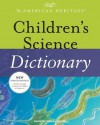 The American Heritage Children's Science Dictionary - Editors of the American Heritage Dictionaries