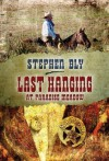 Last Hanging at Paradise Meadow (Stuart Brannon - Book 3) (The Stuart Brannon Novels) - Stephen Bly