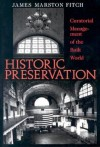 Historic Preservation: Curatorial Management of the Built World - James M. Fitch, Fitch, James Marston Fitch, James Marston