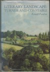 Literary Landscape: Turner and Constable - Ronald Paulson
