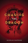 Chasing the Dragon by Nicholas Kaufmann (2010-03-15) - Nicholas Kaufmann