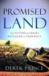 Promised Land: The Future of Israel Revealed in Prophecy - Derek Prince