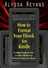 How to Format Your Ebook for Kindle - Alyssa Reyans