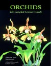 Orchids - The Complete Grower's Guide - Wilma Rittershausen