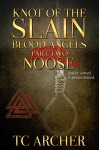 Knot of the Slain: Part Two: NOOSE (Blood Angels Book 2) - T. C. Archer