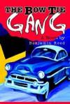 The Bow Tie Gang - Benjamin Reed