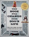 This Book Will Change Your Dog's Life: Stimulating Canine Challenges to Ensure Every Dog Has Its Day - Charles di Bonio