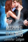 Married to the MIB - Jennifer Colgan