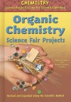 Organic Chemistry Science Fair Projects, Revised and Expanded Using the Scientific Method - Robert Gardner, Barbara Gardner Conklin