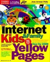 The Internet Kids & Family Yellow Pages [With *] - Jean Armour Polly