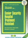 Senior Security Hospital Treatment Assistant: Test Preparation Study Guide, Questions & Answers - National Learning Corporation
