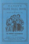 Haney's Base Ball Book of Reference - Henry Chadwick