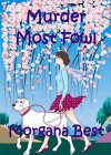 Murder Most Fowl - Morgana Best