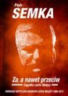 Za, a nawet przeciw. Zagadka Lecha Wałęsy - Piotr Semka
