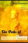 The Paths of Poetry: Twenty-Five Poets & Their Poems - Louis Untermeyer